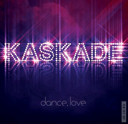 Kaskade - Dance Love