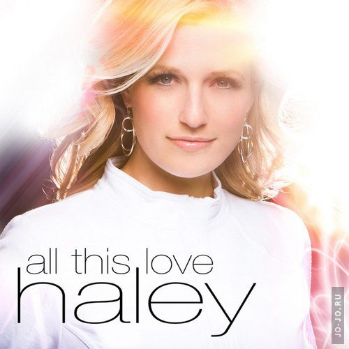 Haley - All This Love