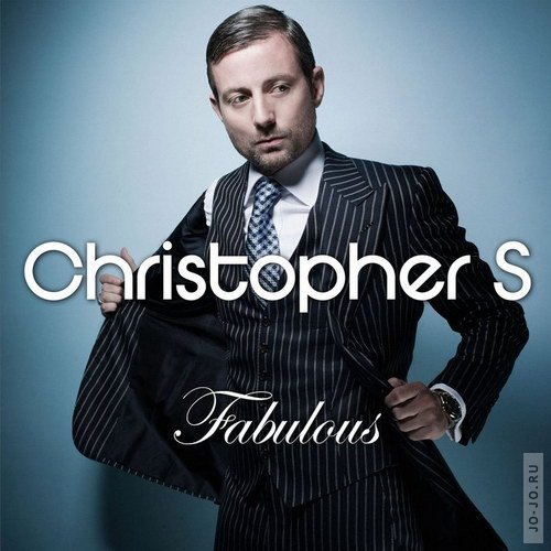 Christopher S - Fabulous