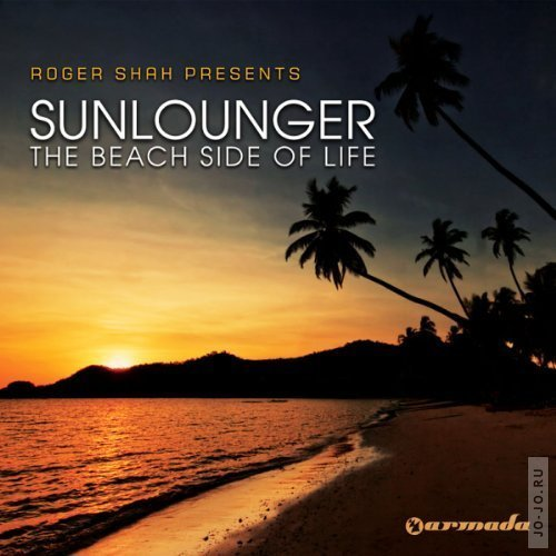 Roger Shah pres. Sunlounger: The Beach Side Of Life