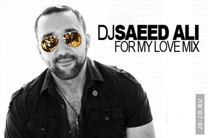 dj Saeed Ali — For my love mix