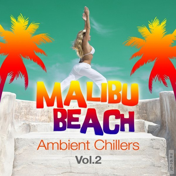 Malibu Beach Ambient Chillers: Vol 2 (Global Chill Out and Erotic Lounge Pearls)