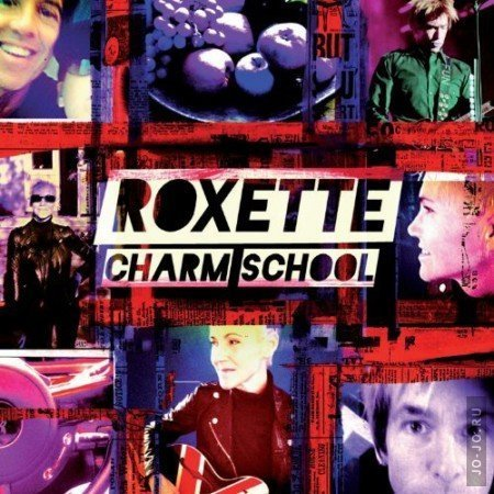 Roxette - Charm School [Deluxe Edition]