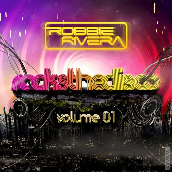 Rocks The Disco Volume 01 (Mixed by Robbie Rivera)