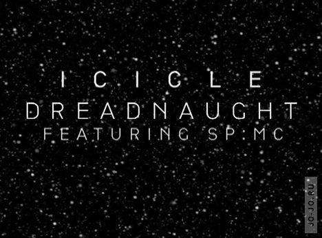 Icicle - Dreadnaught (feat SP:MC)