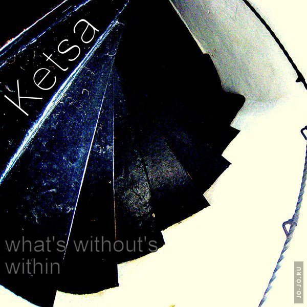 Ketsa - What's Without's Within