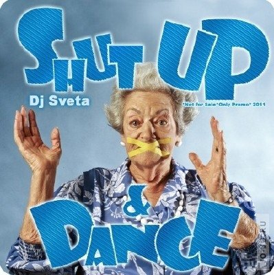 Dj Sveta - Shut Up and Dance!