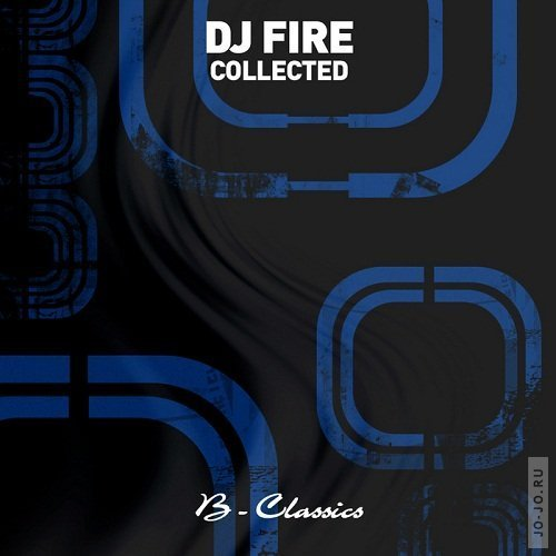 DJ Fire - Collected