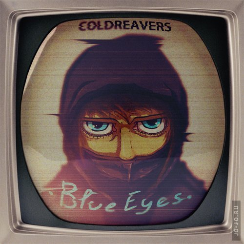 Сoldreavers - Blue Eyes