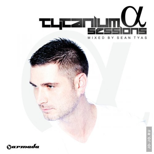 Tytanium Sessions Alpha (mixed by Sean Tyas)