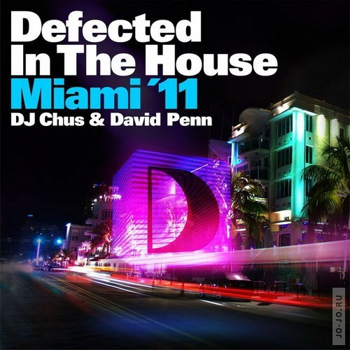 Defected In The House: Miami '11 (mixed by Dj Chus and David Penn)