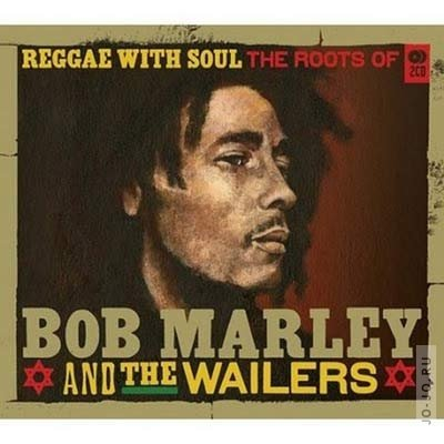 Bob Marley and The Wailers - Reggae With Soul