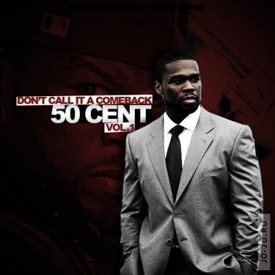 50 Cent - Dont Call It A Comeback