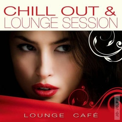 Lounge Cafe - Chill Out & Lounge Session