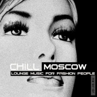 Chill Moscow Lounge music for fashion people