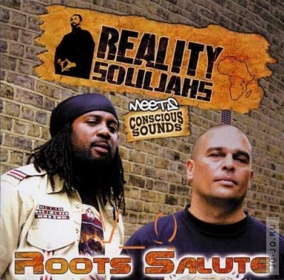 Reality Souljahs - Reality Souljahs Meets Conscious Sounds: Roots Salute