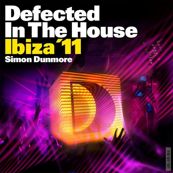 Defected In The House Ibiza '11 (mixed by Simon Dunmore)