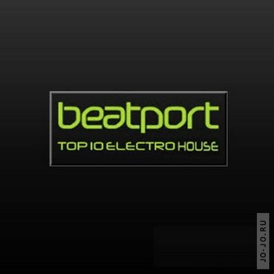 Beatport Top 10 Electro House