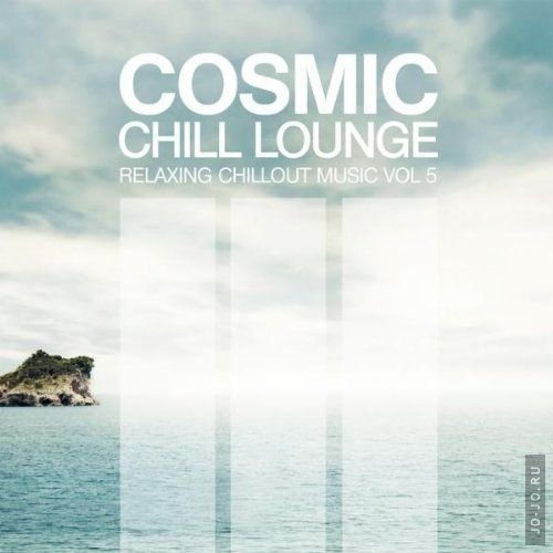 Cosmic Chill Lounge Vol. 5: Relaxing Chillout Music