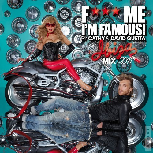 Cathy & David Guetta presents : F*** Me I'm Famous Ibiza Mix 2011