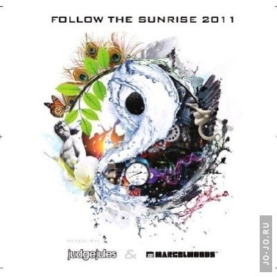 Follow The Sunrise 2011 (Mixed by Juge Jules & Marcel Woods)