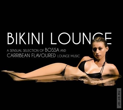Bikini Lounge: A Sensual Selection of Bossa and Caribbea