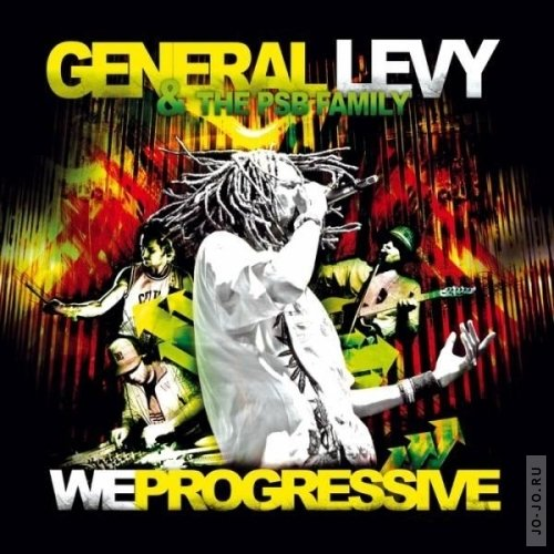 General Levy & The PSB Family - We Progressive (2011)