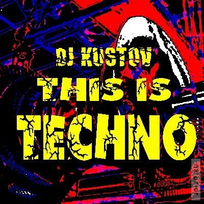 DJ KUSTOV - THIS IS TECHNO