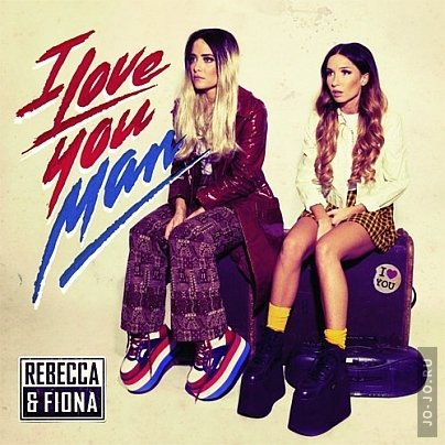 Rebecca & Fiona - Love You, Man
