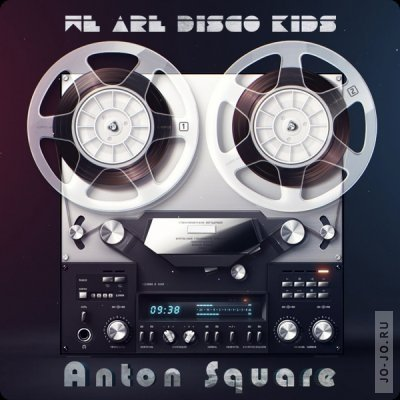 We are Disco Kids - mixed by dj Anton Square