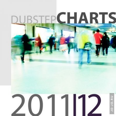 Best Of Dubstep Charts 2011-2012