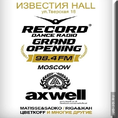 Rad Record - Live @ Grand Opening with Axwell (Moscow,Russia)