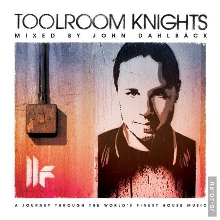Toolroom Knights (mixed by John Dahlback) (2012)