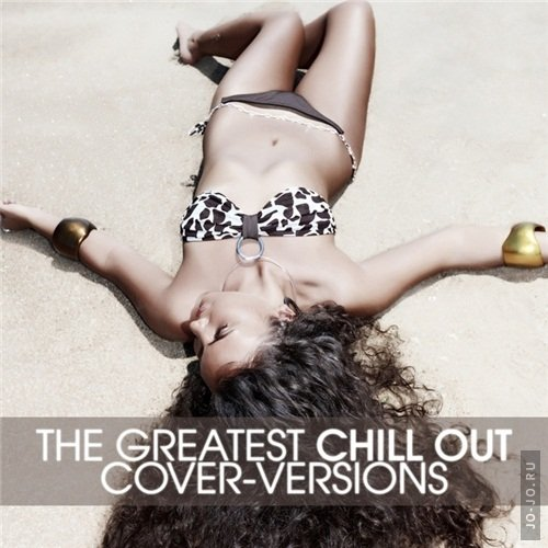 The Chill-Out Orchestra - The Greatest Chill Out (Cover - Versions) (2011)