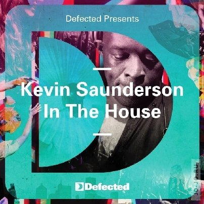Kevin Saunderson - Defected In The House