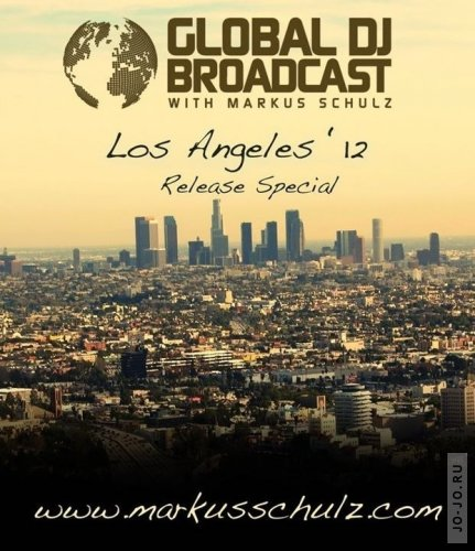 Global DJ Broadcast - Los Angeles '12 Release Special (2012-02-02)