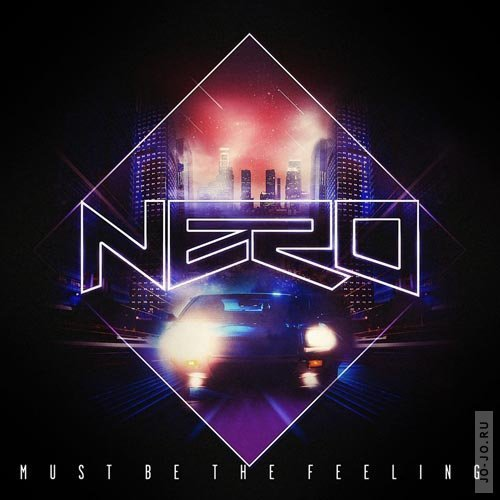 Nero - Must Be The Feeling (Kill The Noise Remix)