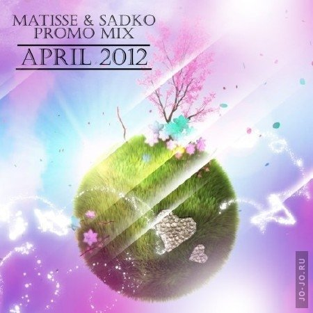 Matisse & Sadko - April 2012 Promo Mix