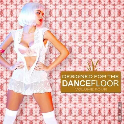 Designed For The Dancefloor, Vol. 4