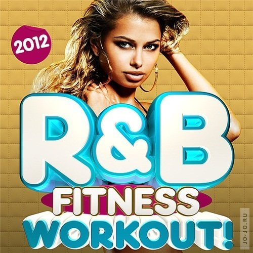R&B Fitness Workout Trax 2012
