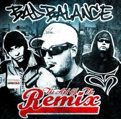 Bad Balance - The Art Of The Remix
