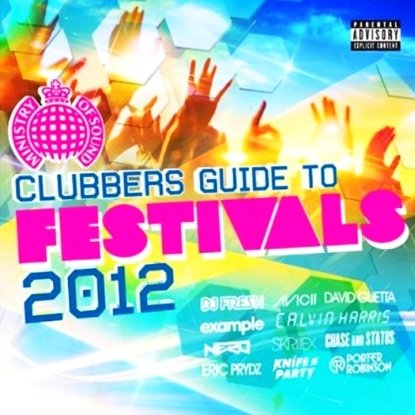 Clubbers Guide To Festivals 2012 - Ministry of Sound