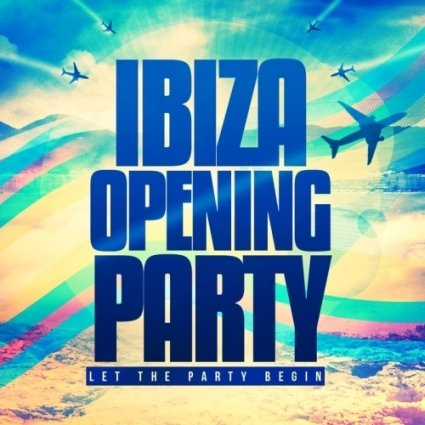 Ibiza Opening Party (Let The Party Begin) + Continuous DJ Mix