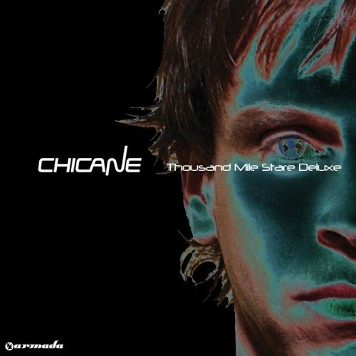 Chicane - Thousand Mile Stare (Deluxe)