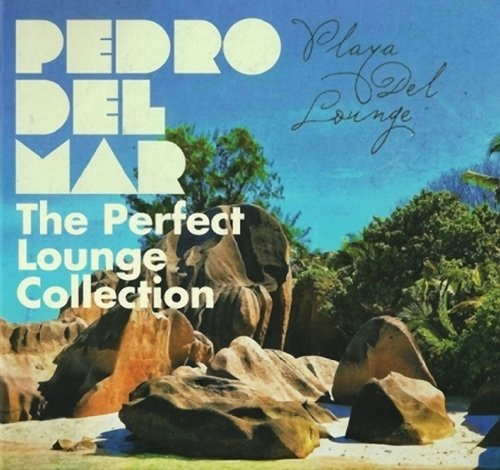 Playa Del Lounge: The Perfect Lounge Collection (compiled by Pedro Del Mar) (2012)