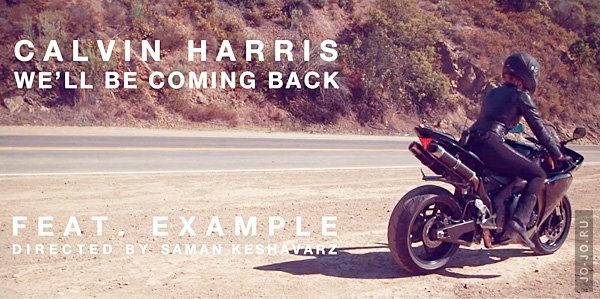 Calvin Harris and Example - We'll be coming back