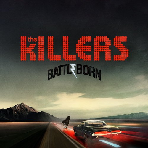 The Killers — Battle Born [Deluxe Edition] (2012)
