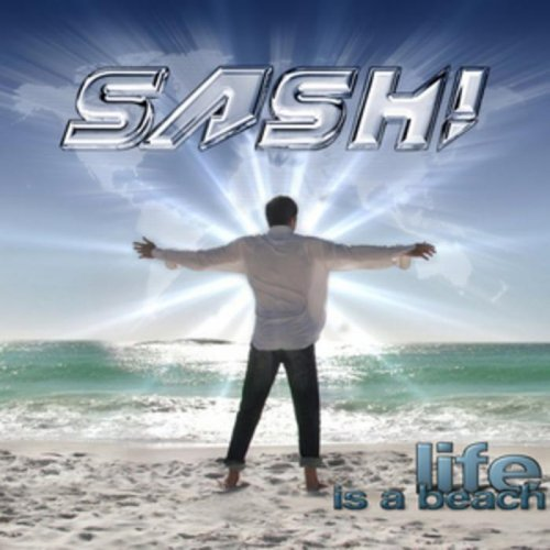 Sash! - Life Is A Beach (Album) (2012)