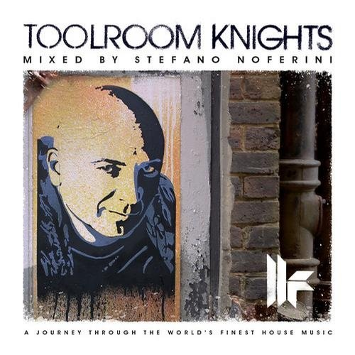 Toolroom Knights (Mixed By Stefano Noferini)