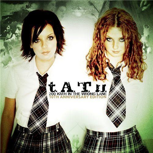 T.A.T.u. - 200 KM/H In the Wrong Lane. 10th Anniversary Edition (2012)